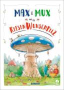 Max und Mux und der Riesenwunschpilz